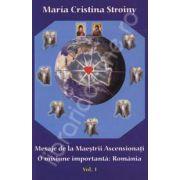 Mesaje de la Maestrii Ascensionati. O misiune importanta: Romania.(Volumul 1)