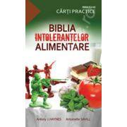 Biblia intolerantelor alimentare. Contine peste 70 retete