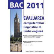 Bacalaureat 2011 - Evaluarea competentelor lingvistice la limba engleza