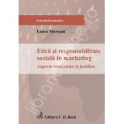 Etica si responsabilitate sociala in marketing. Aspecte economice si juridice