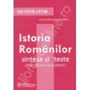 Memorator pentru Istoria Romanilor. Sinteze si teste (PENTRU BACALAUREAT)