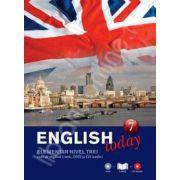 English today incepatori nivelul trei (Volumul 7). Curs de engleza (carte, DVD, CD audio)