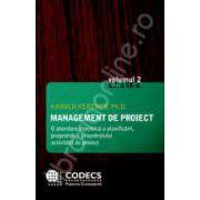 Management de proiect. Volumul I - Abordare sistemica a planificarii, programrii si controlului activitatii de proiect