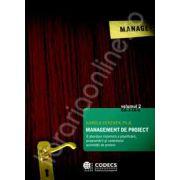 Management de proiect. Volumul II - Abordare sistemica a planificarii, programrii si controlului activitatii de proiect