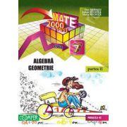 Mate 2000+10/11 - Partea a II-a, clasa a 7-a. Aritmetica, algebra, geometrie
