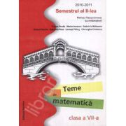 Teme de matematica clasa a VII-a. Semestrul al II-lea, 2010-2011