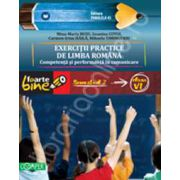 EXERCITII PRACTICE DE LIMBA ROMANA. Competenta si performanta in comunicare. Semestrul II - Clasa a VI-a