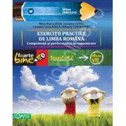 EXERCITII PRACTICE DE LIMBA ROMANA. Competenta si performanta in comunicare. Semestrul II - Clasa a VII-a