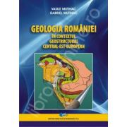 Geologia Romaniei - in contextul geostructural central-est-european