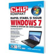 CHIP Kompakt Windows 7 - Tuning si sfaturi de configurare