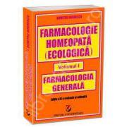 Farmacologie homeopata (ecologica) - Volumul I. Farmacologie generala