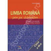 Limba romana prin joc sa invatam. Culegere de exercitii pentru limba romana clasa a III-a