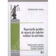 Raporturile juridice de munca ale cadrelor militare in activitate (Reglementari specifice privind securitatea sociala a acestora)