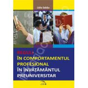 Reguli in comportamentul profesional in invatamantul preuniversitar