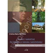 Tehnici narative in opera lui M.Sadoveanu. Metode moderne de predare in gimnaziu