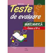 Teste de evaluare. Matematica clasa a IV-a