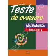 Teste de evaluare la matematica. Clasa a III-a