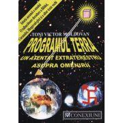 PROGRAMUL TERRA: Un atentat extraterestru asupra omenirii