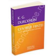 Centrul Fiintei - Cuvinte adunate de Jacques Castermane