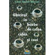 Ghicitul in boabe de cafea, cafea si ceai