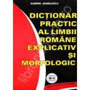 Dictionar practic al limbii romane, explicativ si morfologic