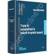 Tratat de jurisprudenta in materia dreptului muncii