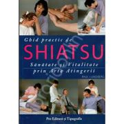 SHIATSU - ghid practic. Sanatate si vitalitate prin arta atingerii