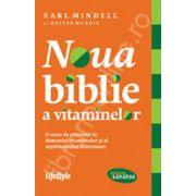 Noua biblie a vitaminelor. Traieste sanatos