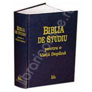 Biblia de studiu pentru o viata deplina. Coperta cartonata