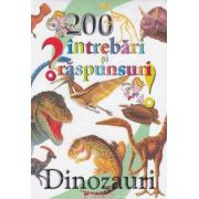 200 intrebari si raspunsuri: Dinozauri