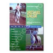 Dresajul cailor. Bazele initierii pentru cal si calaret
