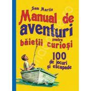 Manual de aventuri pentru baietii curiosi - 100 de jocuri si escapade