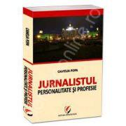 Jurnalistul. Personalitate si profesie