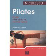 Pilates - Forta, flexibilitate, forma fizica