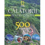 Calatorii pentru o viata. 500 de locuri unice (volumul 3)