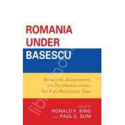 Romania in timpul lui Basescu: Aspiratii, Realizari si Frustrari din timpul primului mandat