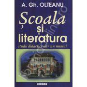 Scoala si literatura. Studii didactice dar nu numai