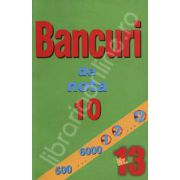 Bancuri de nota zece. Nr. 13