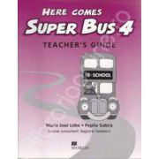 Here Comes Super Bus level 4. Teacher's Guide