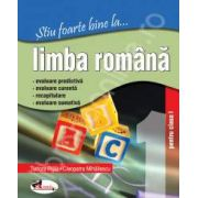 Limba Romana, clasa I (Stiu foarte bine la...)