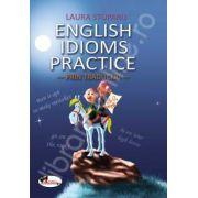 English idioms practice. Prin traduceri
