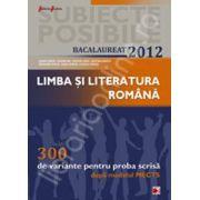 Bac 2012 pentru proba scrisa. Bacalaureat 2012 limba si literatura romana 300 de variante pentru proba scrisa