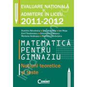 Evaluare nationala si admitere in liceu 2011-2012. Matematica - notiuni teoretice si teste