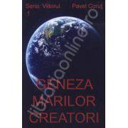 Geneza marilor creatori. Seria - Viitorul volumul 1