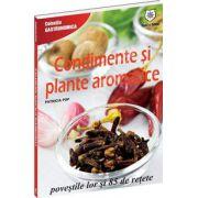 Condimente si plante aromatice povestile lor si 85 de retete