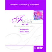 Fizica F1+F2. Manual pentru clasa a XI-a - Mircea Rusu