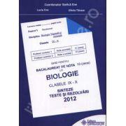 Bacalaureat biologie 2012 clasele IX-X. Sinteze teste si rezolvari (Ghid pentru bacalaureat de nota 10)