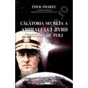 Calatoria secreta a amiralului Byrd dincolo de poli (Descopera taina din interiorul pamantului)