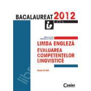 Limba engleza bacalaureat 2012. Evaluarea competentelor lingvistice (Ready for Bac)