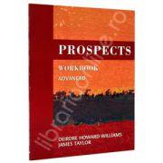 Prospects Advanced Workbook. Caiet de limba engleza pentru clasa a XI-a
